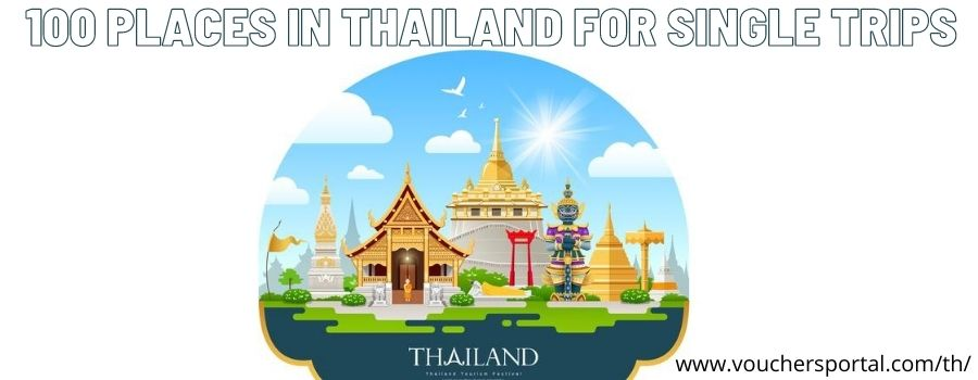 What Are 100 Single Trips In Thailand?