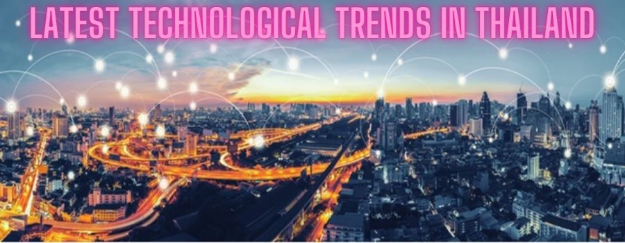 What Are The Latest Technological Trends In Thailand?