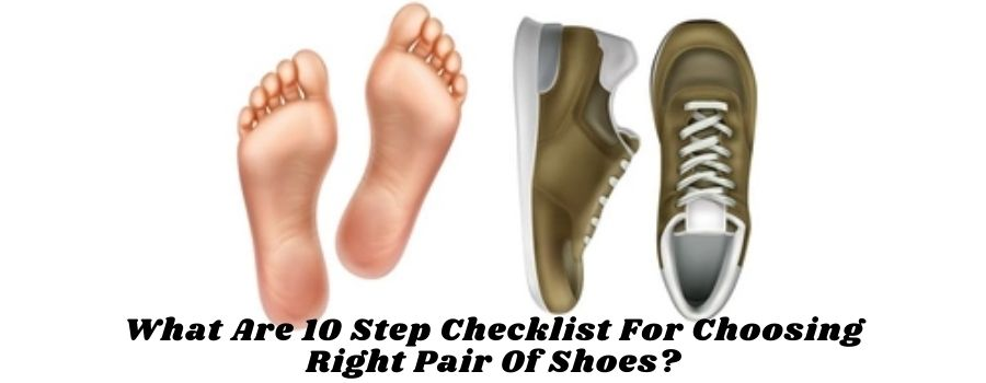 What Are 10 Step Checklist For Choosing Right Pair Of Shoes?
